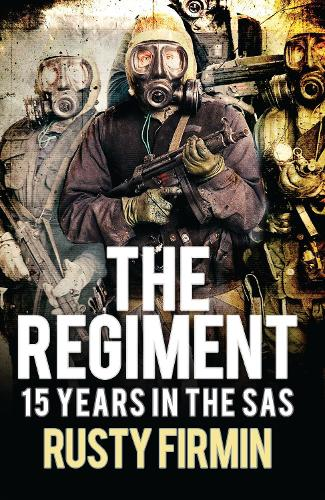 The Regiment: 15 Years in the SAS (Paperback)
