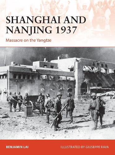Shanghai and Nanjing 1937: Massacre on the Yangtze - Campaign (Paperback)