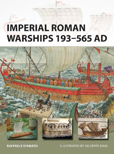 Imperial Roman Warships 193-565 AD - New Vanguard 244 (Paperback)