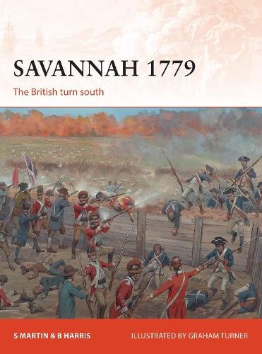 Savannah 1779: The British turn south - Campaign 311 (Paperback)
