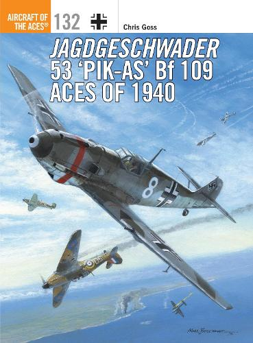 Jagdgeschwader 53 `Pik-As' Bf 109 Aces of 1940 - Aircraft of the Aces 132 (Paperback)