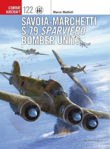 Savoia-Marchetti S.79 Sparviero Bomber Units - Combat Aircraft 122 (Paperback)