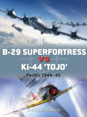 """B-29 Superfortress vs Ki-44 """"Tojo"""": Pacific Theater 1944-45 - Duel (Paperback)"""