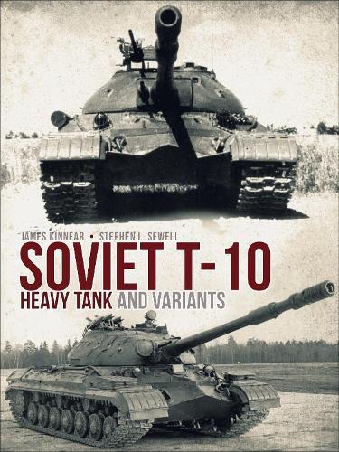 Soviet T-10 Heavy Tank and Variants (Hardback)
