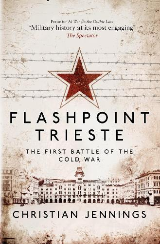 Flashpoint Trieste: The First Battle of the Cold War (Paperback)