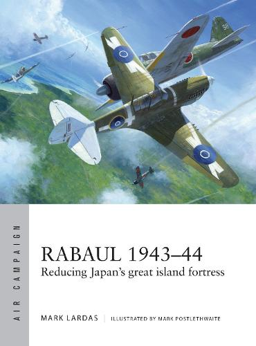 Rabaul 1943-44: Reducing Japan's great island fortress - Air Campaign (Paperback)