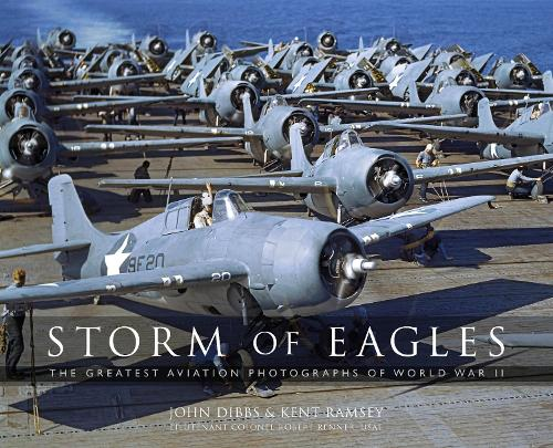 Storm of Eagles: The Greatest Aviation Photographs of World War II (Hardback)