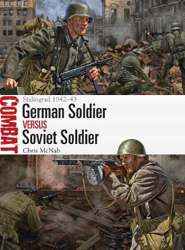 German Soldier vs Soviet Soldier: Stalingrad 1942-43 - Combat (Paperback)