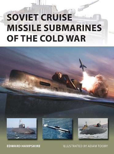 Soviet Cruise Missile Submarines of the Cold War - New Vanguard 260 (Paperback)