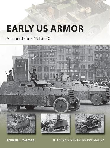 Early US Armor: Armored Cars 1915-40 - New Vanguard 254 (Paperback)