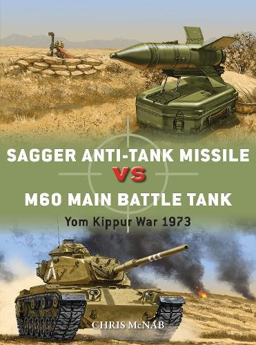Sagger Anti-Tank Missile vs M60 Main Battle Tank: Yom Kippur War 1973 - Duel 84 (Paperback)