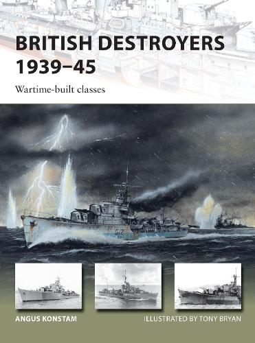 British Destroyers 1939-45: Wartime-built classes - New Vanguard (Paperback)