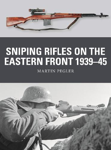 Sniping Rifles on the Eastern Front 1939-45 - Weapon 67 (Paperback)