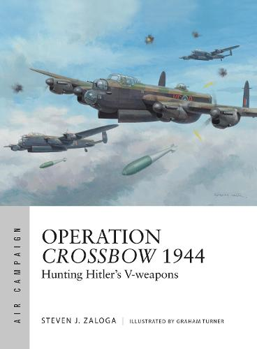 Operation Crossbow 1944: Hunting Hitler's V-weapons - Air Campaign 5 (Paperback)