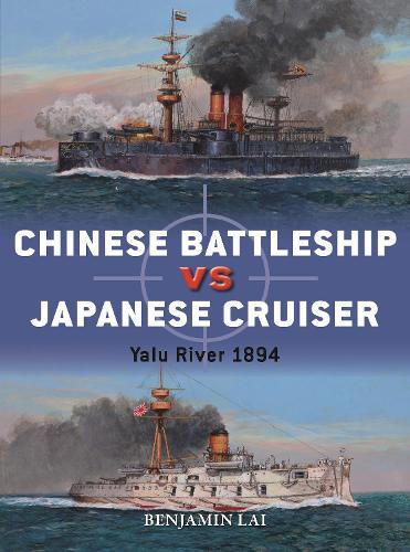 Chinese Battleship vs Japanese Cruiser: Yalu River 1894 - Duel (Paperback)