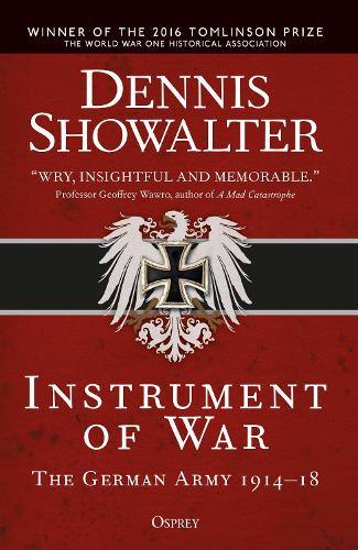 Instrument of War: The German Army 1914-18 (Paperback)