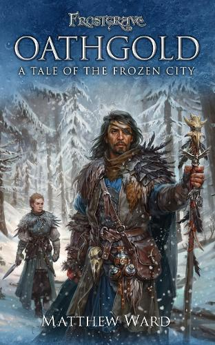 Frostgrave: Oathgold: A Tale of the Frozen City - Frostgrave (Paperback)
