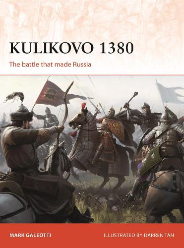 Kulikovo 1380: The battle that made Russia - Campaign 332 (Paperback)