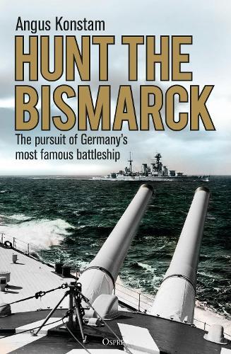 Hunt the Bismarck: The pursuit of Germany's most famous battleship (Paperback)