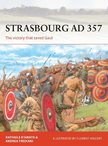 Strasbourg AD 357: The victory that saved Gaul - Campaign 336 (Paperback)