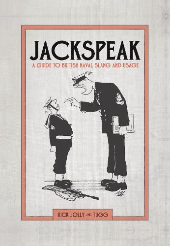 Jackspeak: A guide to British Naval slang & usage (Hardback)