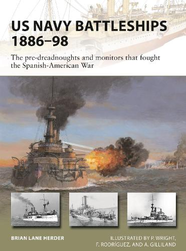 US Navy Battleships 1886-98: The pre-dreadnoughts and monitors that fought the Spanish-American War - New Vanguard 271 (Paperback)