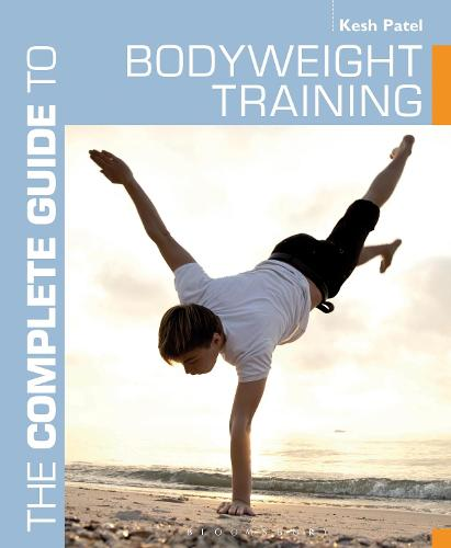 The Complete Guide to Bodyweight Training - Complete Guides (Paperback)
