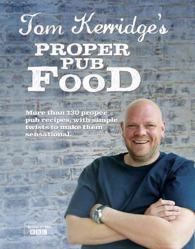 Tom Kerridge's Proper Pub Food (Hardback)