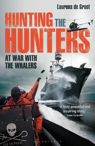 Hunting the Hunters: At War with the Whalers (Paperback)