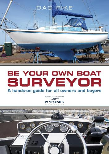 Be Your Own Boat Surveyor: A hands-on guide for all owners and buyers (Paperback)