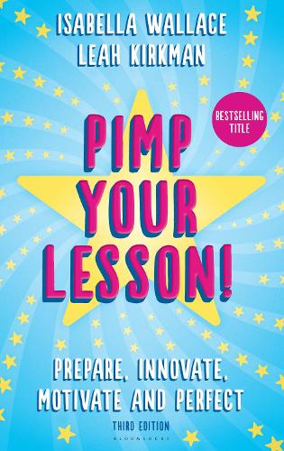 Pimp your Lesson!: Prepare, Innovate, Motivate and Perfect (New edition) (Paperback)