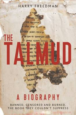 The Talmud - A Biography: Banned, censored and burned. The book they couldn't suppress (Hardback)