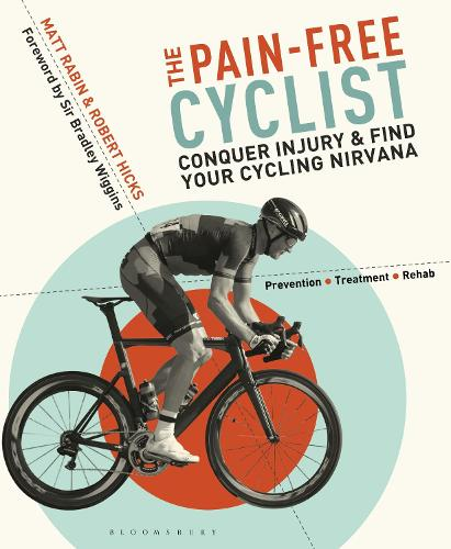 The Pain-Free Cyclist: Conquer Injury and Find your Cycling Nirvana (Paperback)