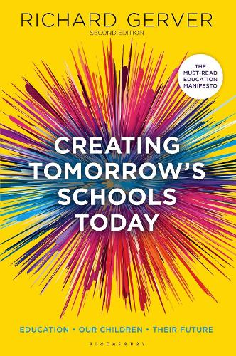 Creating Tomorrow's Schools Today: Education - Our Children - Their Futures (Paperback)
