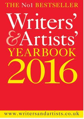 Writers' and Artists' Yearbook 2016 - Writers' and Artists' (Paperback)