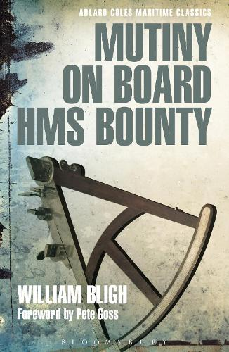 Mutiny on Board HMS Bounty - Adlard Coles Maritime Classics (Paperback)