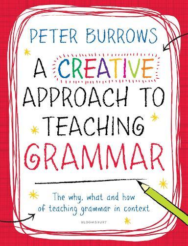 A Creative Approach to Teaching Grammar (Paperback)