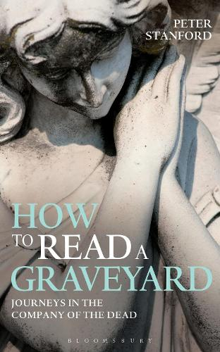 How to Read a Graveyard: Journeys in the Company of the Dead (Paperback)