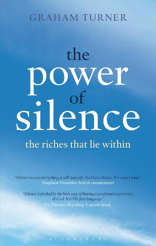 The Power of Silence: The Riches That Lie Within (Paperback)