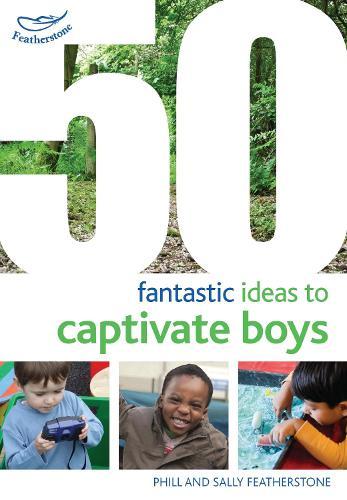50 Fantastic Ideas to Captivate Boys - 50 Fantastic Ideas (Paperback)