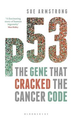 p53: The Gene that Cracked the Cancer Code (Hardback)