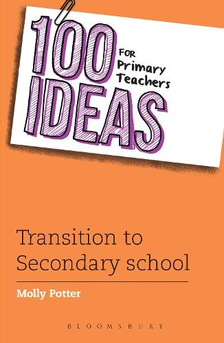 100 Ideas for Primary Teachers: Transition to Secondary School - 100 Ideas for Teachers (Paperback)