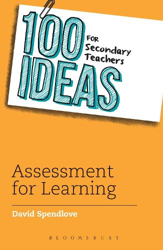 100 Ideas for Secondary Teachers: Assessment for Learning - 100 Ideas for Teachers (Paperback)
