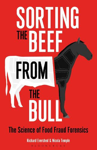 Sorting the Beef from the Bull: The Science of Food Fraud Forensics (Paperback)