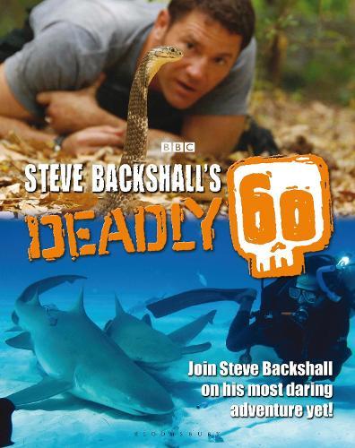 Steve Backshall's Deadly 60 (Hardback)