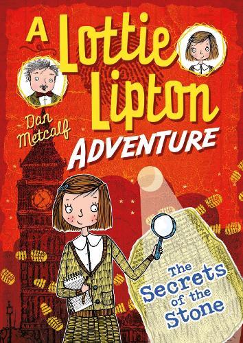 The Secrets of the Stone A Lottie Lipton Adventure - The Lottie Lipton Adventures (Paperback)