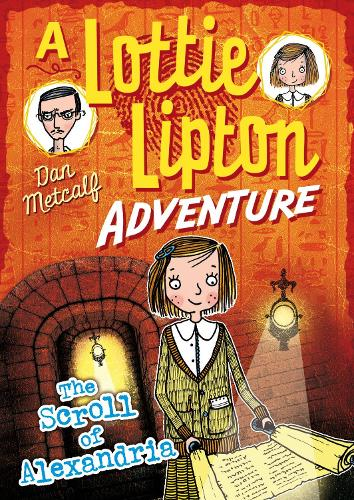 The Scroll of Alexandria A Lottie Lipton Adventure - The Lottie Lipton Adventures (Paperback)
