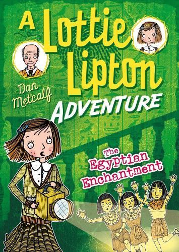 The Egyptian Enchantment A Lottie Lipton Adventure - The Lottie Lipton Adventures (Paperback)