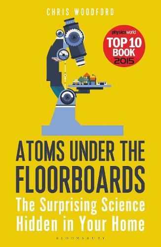 Atoms Under the Floorboards: The Surprising Science Hidden in Your Home (Paperback)