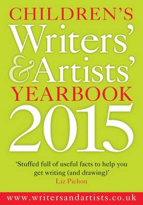 Children's Writers' and Artists' Yearbook 2015 - Writers' and Artists' (Paperback)